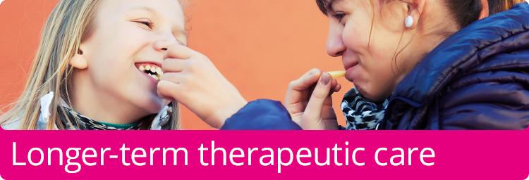 Longer-term therapeutic care